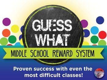 BEHAVIOR MANAGEMENT - Middle School Reward System: Guess What