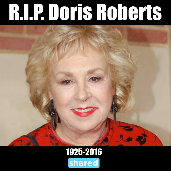Everybody Loves Raymond Emmy winning actress Doris Roberts has passed away. Rest In Peace.