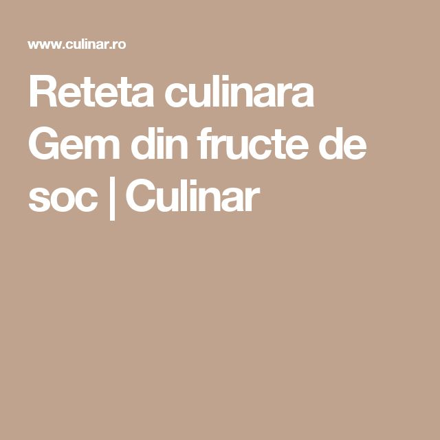 Reteta culinara Gem din fructe de soc | Culinar