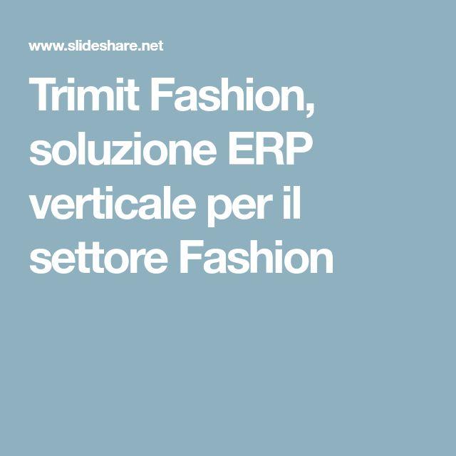 Trimit Fashion, soluzione ERP verticale per il settore Fashion  Italy