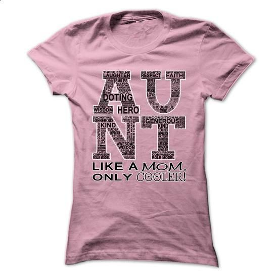 Aunt, like a mom, only cooler! - #sweatshirts for women #mens casual shirts. ORDER NOW => https://www.sunfrog.com/Sports/Aunt-like-a-mom-only-cooler-69216192-Ladies.html?60505