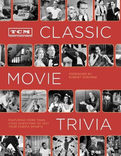TCM Classic Movie Trivia: Featuring More Than 4,000 Questions to Test Your Trivia Smarts by Turner Classic Movies