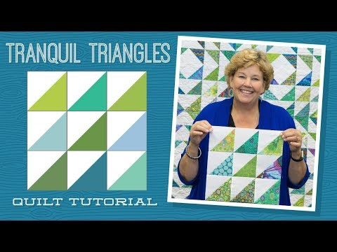 "Make a ""Tranquil Triangles"" Quilt with Jenny! 