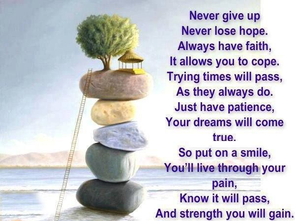 Never give up never lose hope...  #Quotes #Daily #Famous #Inspiration #Friends #Life #Awesome #Nature #Love #Powerful #Great #Amazing #everyday #teen #Motivational #Wisdom #Insurance #Beautiful #Emotional  #Top #life #Famous #Success #Best #funny #Positive #thoughtfull #educational #gratitiude #moving  #halloween #happiness #anniversary #birthday #movie #country #islam #one #onesses #fajr #prayer #rumi #sad #heartbreak #pain #heart #death #depression #you #suicide #poetry