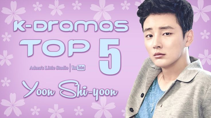 TOP 5 Yoon Shi-yoon K-Dramas - My Top 5 Korean Dramas with Yoon Si Yoon / 윤시윤 / Yun Si Yun