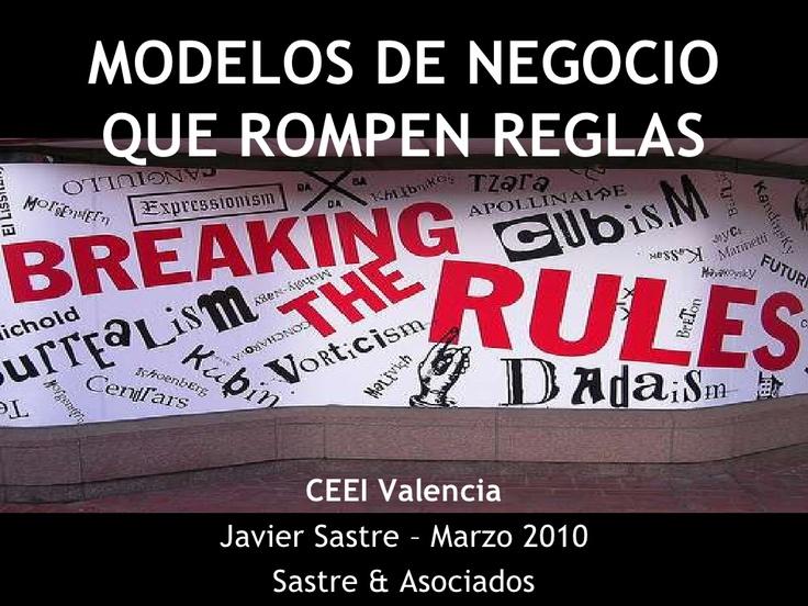 modelos-de-negocio-que-rompen-reglas by Javier Sastre via Slideshare