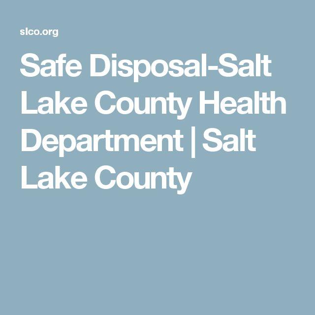 Safe Disposal-Salt Lake County Health Department   Salt Lake County