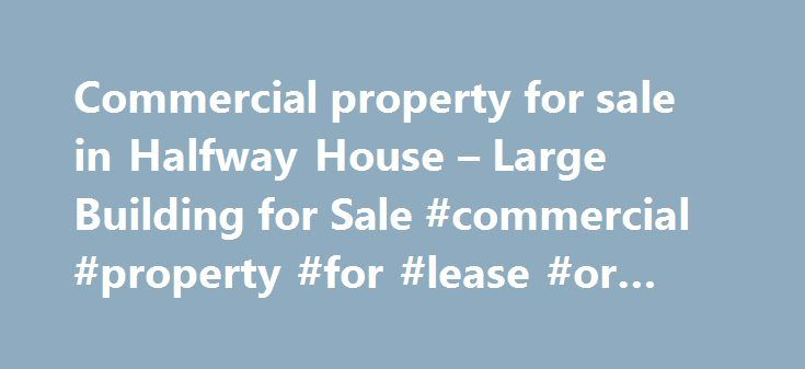 Commercial property for sale in Halfway House – Large Building for Sale #commercial #property #for #lease #or #sale http://commercial.remmont.com/commercial-property-for-sale-in-halfway-house-large-building-for-sale-commercial-property-for-lease-or-sale/  #large commercial property for sale # Commercial Property for Sale in Halfway House Large Building for Sale/ To le – Entire Building For Sale Large Building for Sale/ To le – Entire Building. 3562 m2 Commercial property for sale i Large…