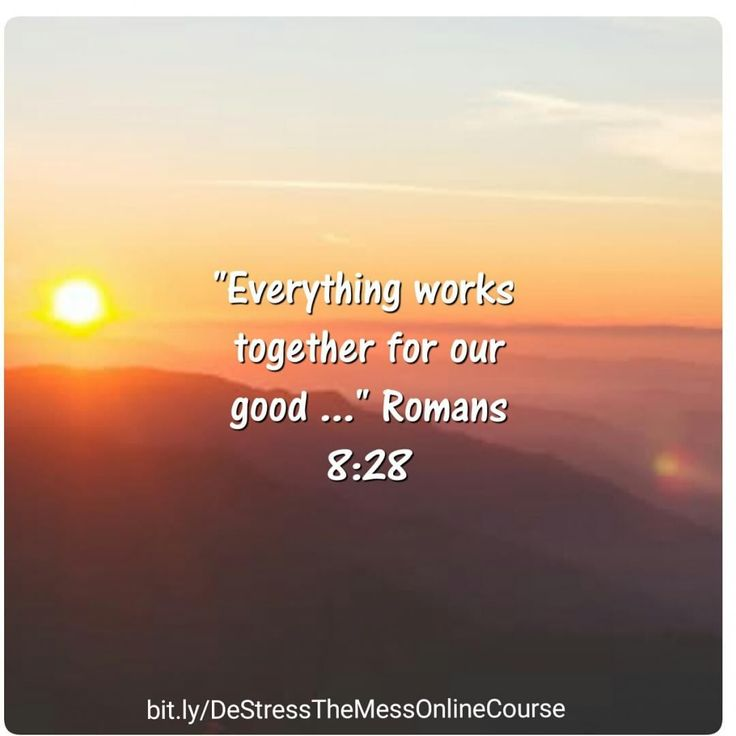 """""""Everything works together for our good..."""" Romans 8:28 #quote #wisdom #motivation #inspiration #love #peace"""