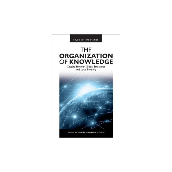 Elegant Organization of Knowledge Caught Between Global Structures and Local Meaning Hardcover