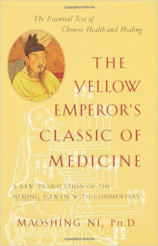 The Yellow Emperor's Classic of Medicine: A New Translation of the Neijing Suwen with Commentary: Maoshing Ni: 9781570620805: Amazon.com: Books