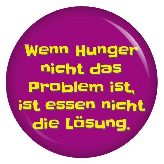 kiwikatze Wenn Hunger nicht das Problem ist,ist essen nicht die Lösung.