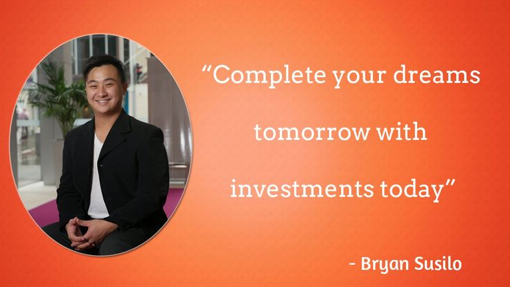Bryan Susilo: Bryan Susilo - Invest Today Earn More Tomorrow