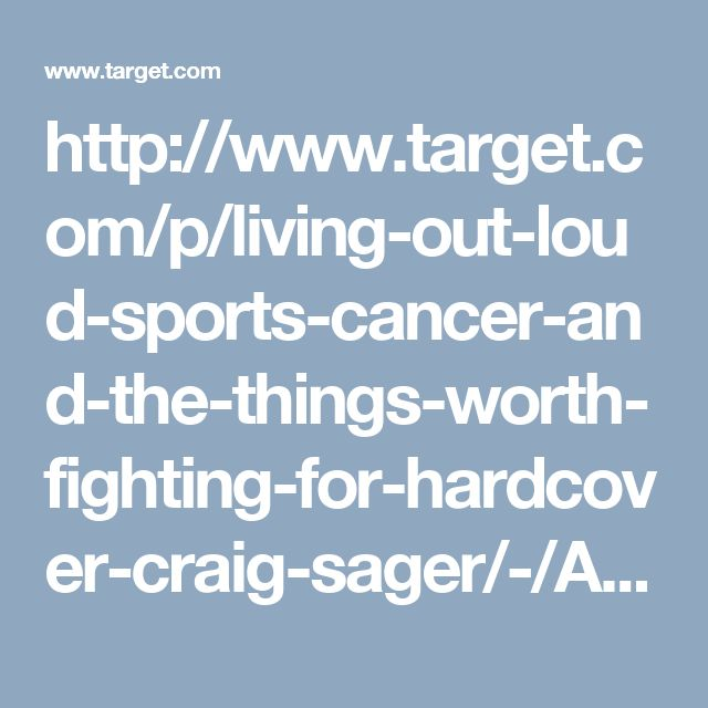 http://www.target.com/p/living-out-loud-sports-cancer-and-the-things-worth-fighting-for-hardcover-craig-sager/-/A-51703870