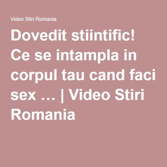 Dovedit stiintific! Ce se intampla in corpul tau cand faci sex …   Video Stiri Romania