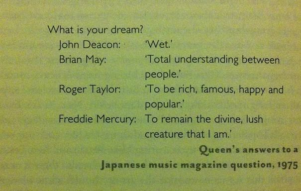 "The question ""What is your dream?"" answered by all four Queen members. The results are... different."