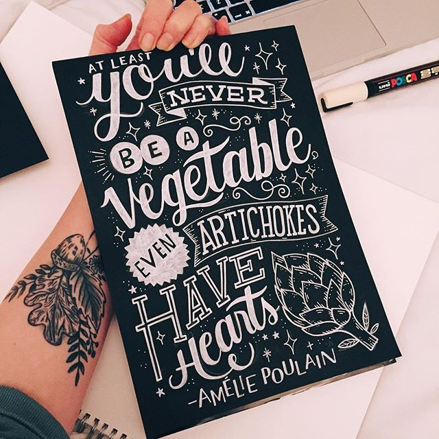 """At least you'll never be a vegetable – even artichokes have hearts""  #amélie #handlettering #handdrawntype #lettering #ameliepoulain"
