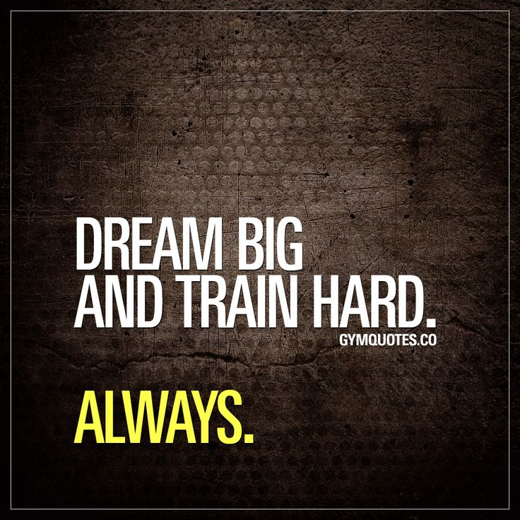 Dream big and train hard. Always.   It's essential to dream big, to set big goals and to train hard towards those goals. Always. Never stop dreaming, aim high and train hard!   #trainhard #aimhigh #neverquit  Enjoy this gym quote!