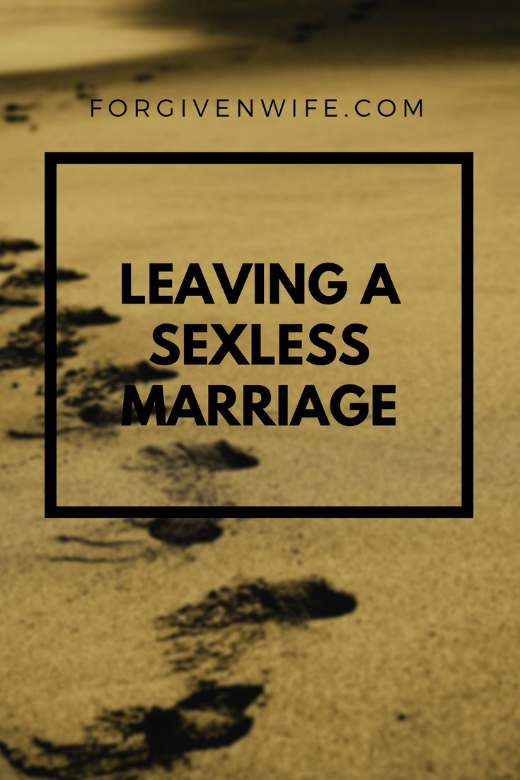 Leaving a Sexless Marriage | Sexless marriage