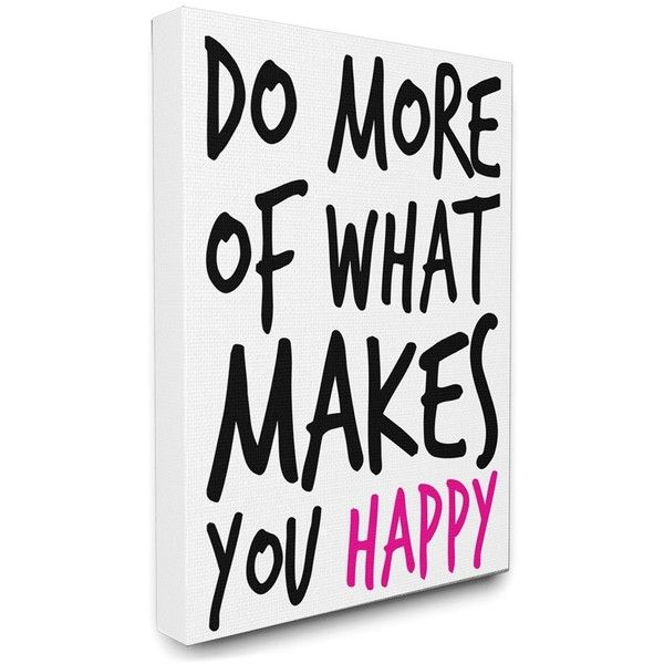 LulusimonSTUDIO 'Do More of What Makes You Happy' Canvas Wall Art ($60) ❤ liked on Polyvore featuring home, home decor, wall art, words, text, decor, quote's, phrase, saying and white