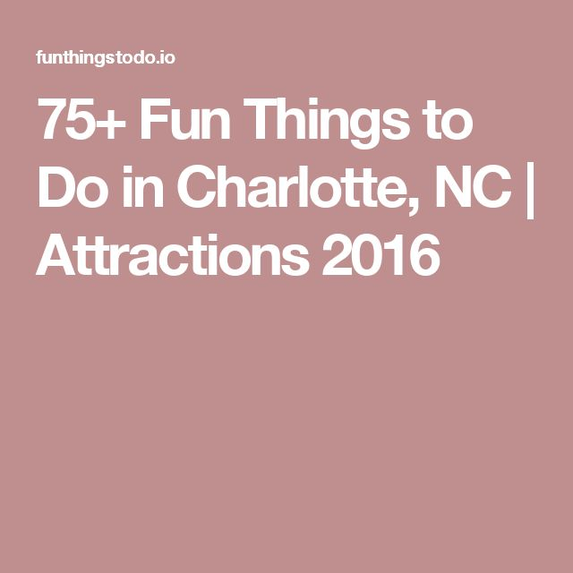 75+ Fun Things to Do in Charlotte, NC   Attractions 2016