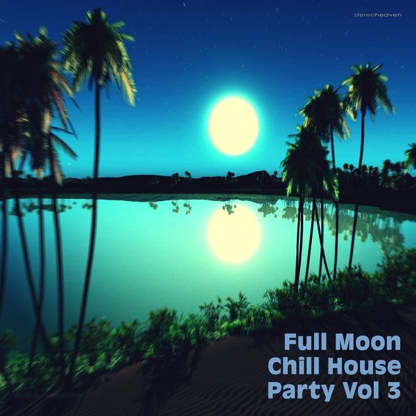 Chill brazil vol 3 full moon chill house party vol for Brazilian house music