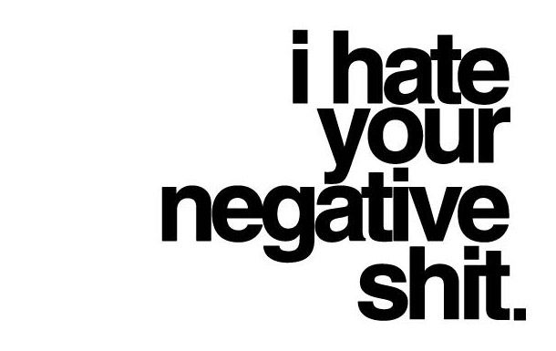 negativity - breeds sadness...
