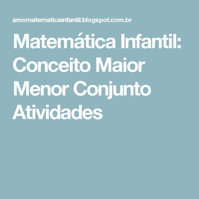 Matemática Infantil: Conceito Maior Menor Conjunto Atividades
