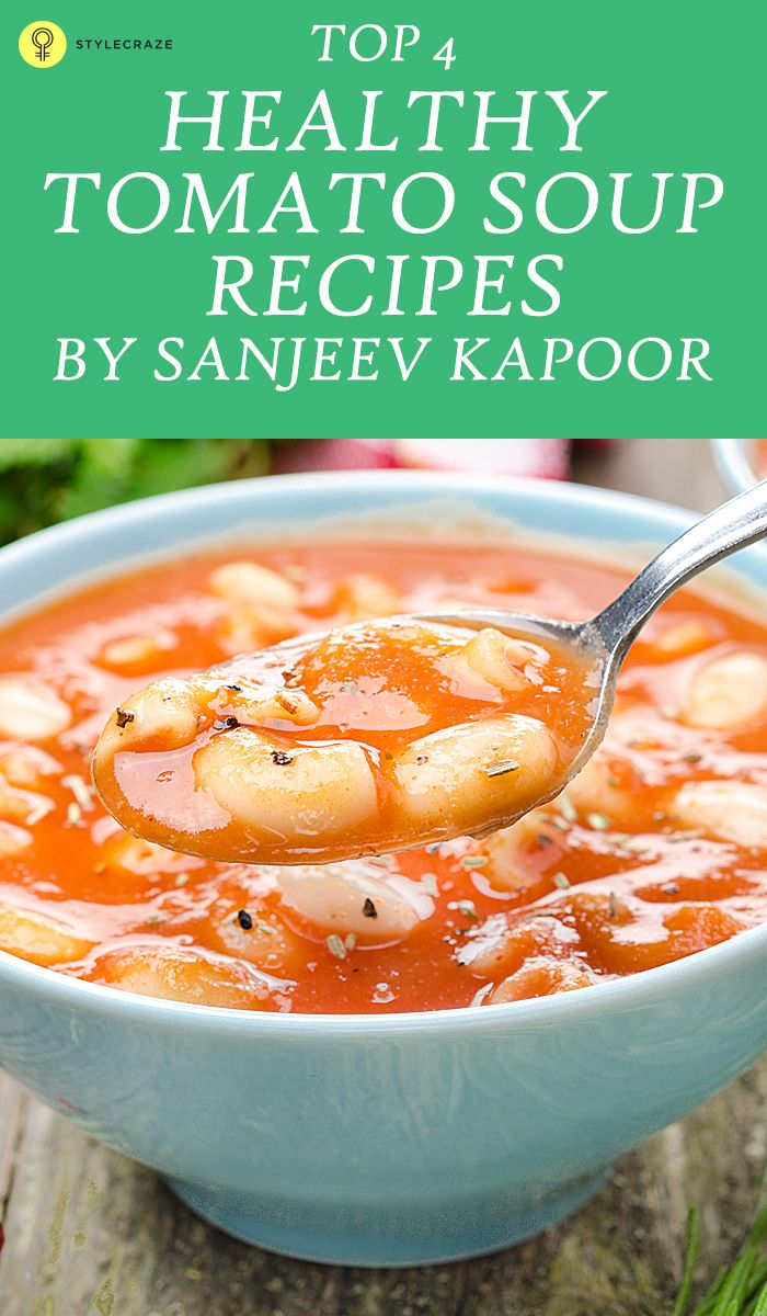 The 15 best sanjeev kapoor recipes images on pinterest sanjeev 10 healthy and yummy tomato soup recipes by sanjeev kapoor forumfinder Gallery