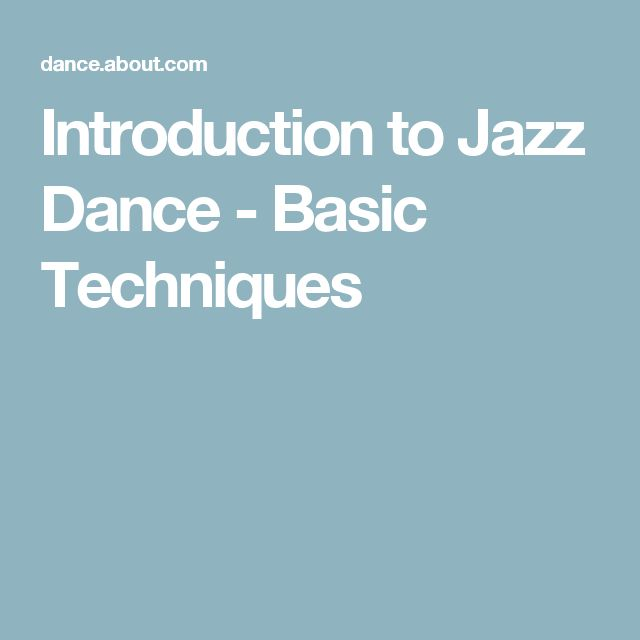 Introduction to Jazz Dance - Basic Techniques