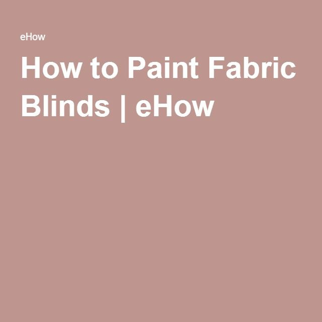 How to Paint Fabric Blinds   eHow