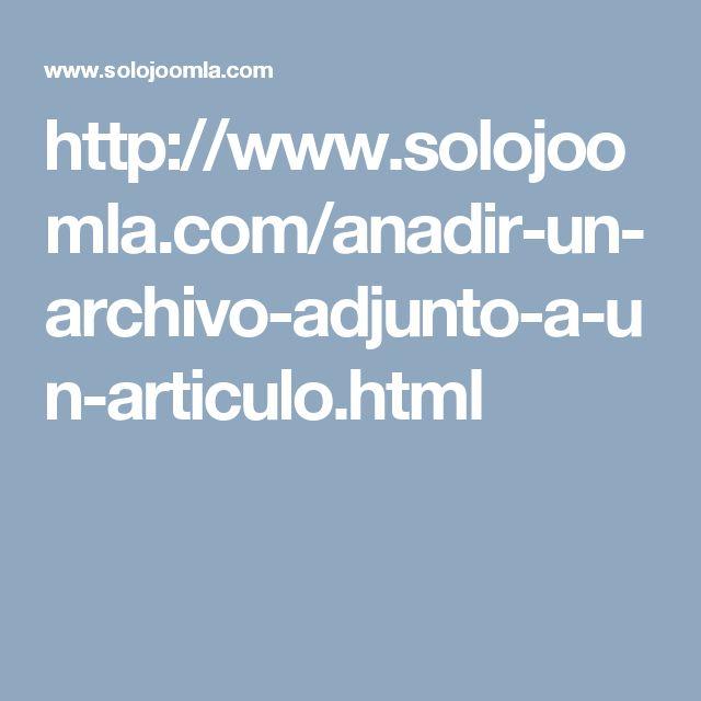 http://www.solojoomla.com/anadir-un-archivo-adjunto-a-un-articulo.html