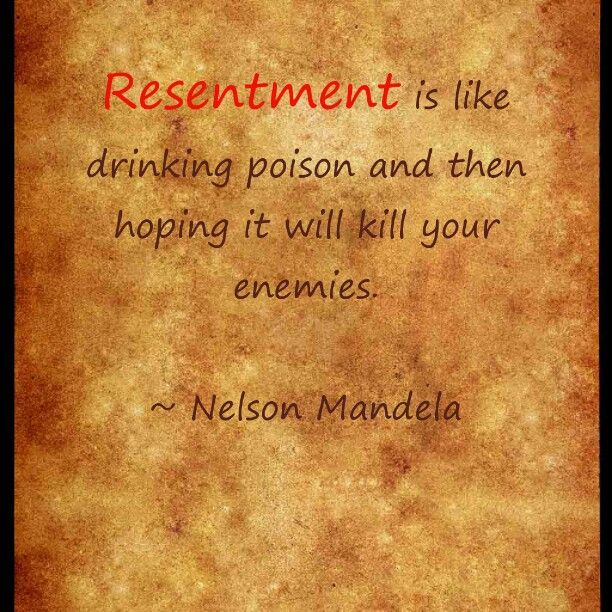 Quotes About Resentment: Resentment Is Like Drinking Poison And Hoping It Will Kill