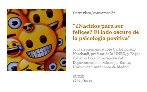 """Entrevista/conversación/audio: """"¿Nacidos para ser felices? El lado oscuro de la psicología positiva"""", conversación entre José Carlos Loredo Narciandi y Edgar Cabanas Díaz"""
