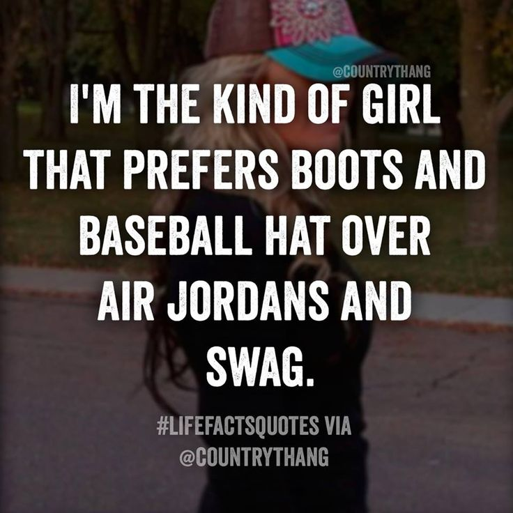 I'm the kind of girl that prefers boots and baseball hat over air jordans and…
