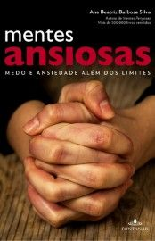 Baixar Livro Mentes Ansiosas - Ana Beatriz Barbosa Silva em PDF, ePub e Mobi