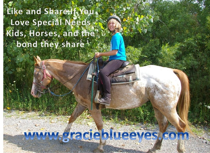 Special needs kids, horses and the bond they share.  Check out www.gracieblueeyes.com