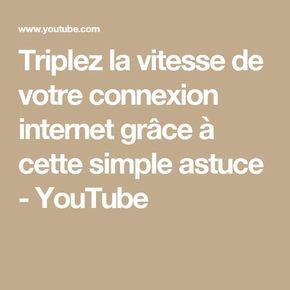 Triplez la vitesse de votre connexion internet grâce à cette simple astuce - YouTube