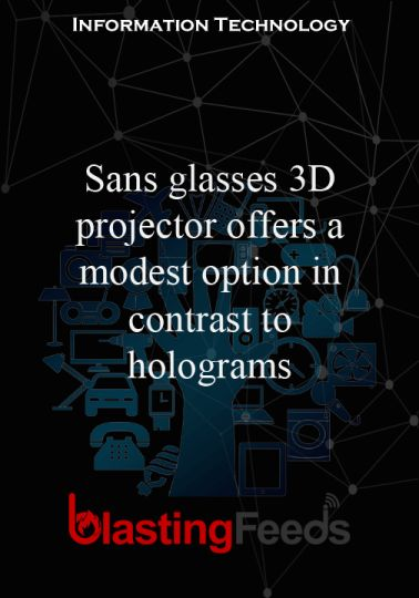 Sans glasses 3D projector offers a modest option in contrast to holograms – Blasting Feeds #technology #tech #love #art #instagood #iphone #computer #…