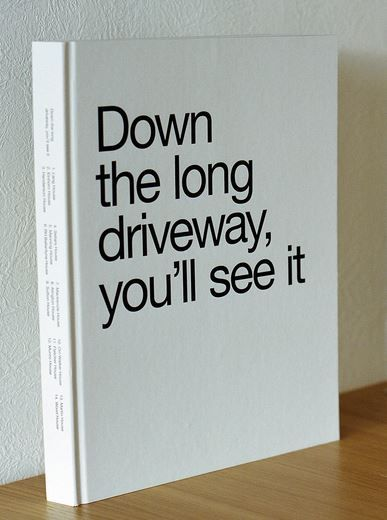 Down the long driveway, you'll see it. http://www.remodelista.com/products/down-the-long-driveway-youll-see-it