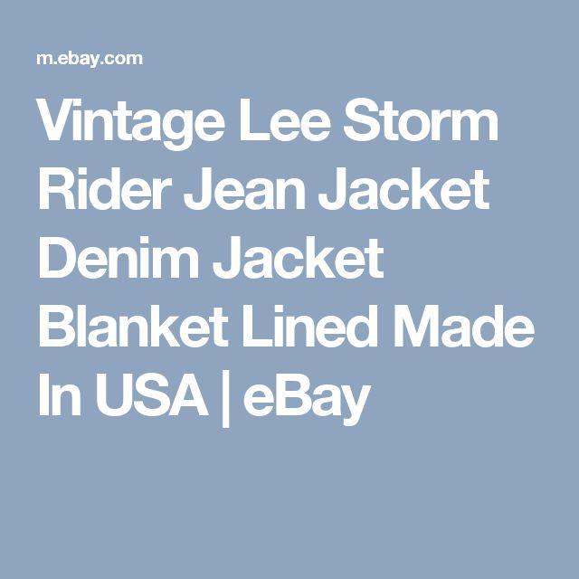 Vintage Lee Storm Rider Jean Jacket Denim Jacket Blanket Lined Made In USA   | eBay