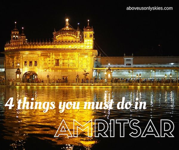 4 things you must do in Amritsar