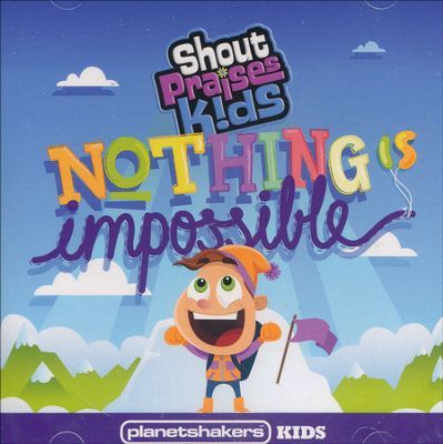 Planetshakers Kids // Nothing Is Impossible