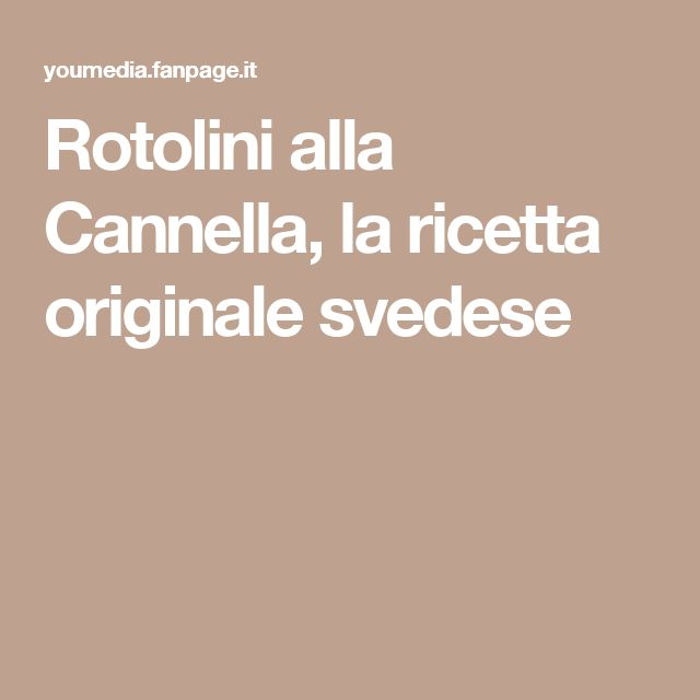 Rotolini alla Cannella, la ricetta originale svedese
