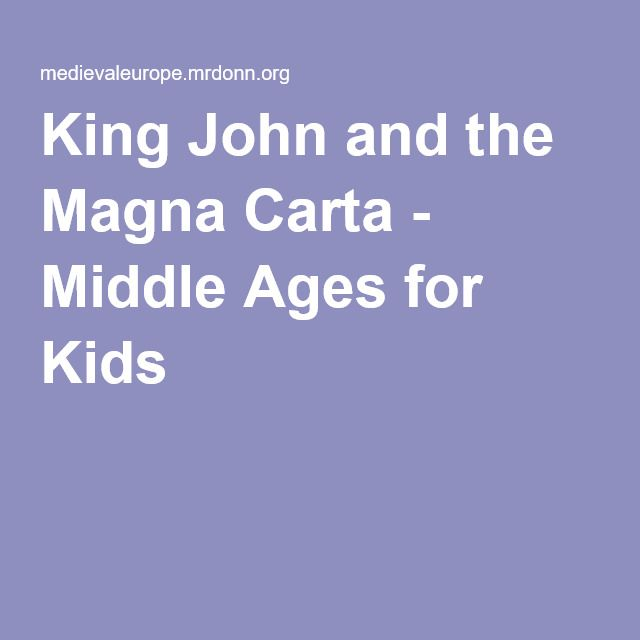 C2 W4 King John and the Magna Carta - Middle Ages for Kids