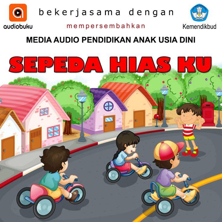 Sepeda Hiasku, Audiobook pendidikan anak usia dini, cerita ini dipersembahkan oleh Balai Pengembangan Media Radio Kemendikbud (BPMRPK) bekerjasama dengan audiobuku.com  Sebagai Media Audio Pendidikan Anak Usia Dini yang bisa dimanfaatkan oleh sekolah-sekolah PAUD di Indonesia.