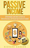 Passive Income: 30 Strategies and Ideas To Start an Online Business and Acquiring Financial Freedom (Passive Income Online Business Financial Freedom)