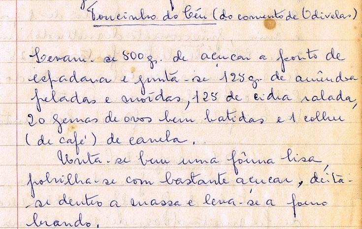 Toucinho do Céu   (do Convento de Odivelas)               Levam-se 500 gr. de açúcar a ponto de espadana e junta-se 125 gr. de amêndoas ...