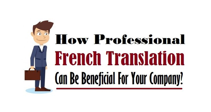 How Professional #FrenchTranslation Can Be Beneficial For Your #Company?  #french #language #translators