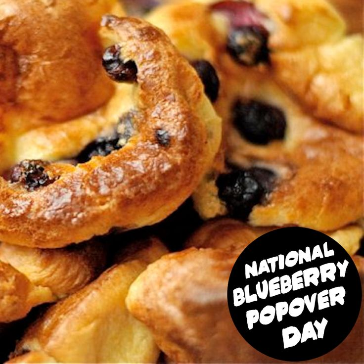 National Blueberry Popover Day March 10, 2020 in 2020